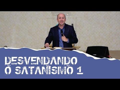 Desvendando o Satanismo 1 - NOVA GRAVAÇÃO