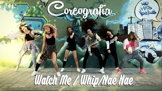 Coreografía / Choreography (Silentó - Watch Me / Whip/Nae Nae) #WatchMeDanceOn