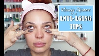 Morning SKINCARE + ANTI AGING TIPS