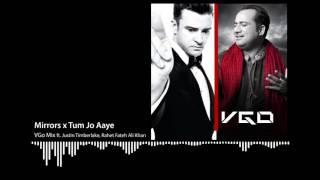 Mirrors x Tum Jo Aaye (VGo Mix ft. Justin Timberlake, Rahet Fateh Ali Khan)