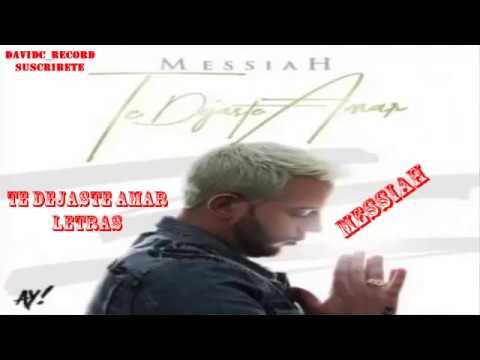Te dejaste de amar Letras Messiah