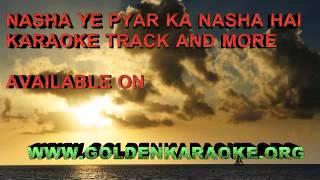 Nasha ye pyar ka nasha hai karaoke track by golden karaoke