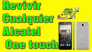 COMO REVIVIR Y REPARAR CUALQUIER ALCATEL ONE TOUCH | Unbrick Alcatel ot