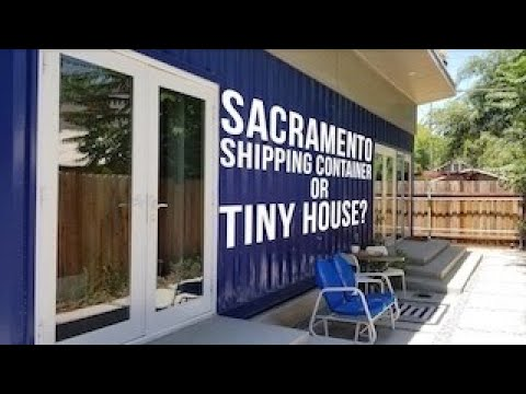 Sacramento Shipping Container or a Tiny House?