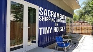 Sacramento Shipping Container Or A Tiny House?