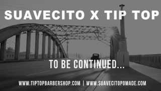 OFFICIAL SUAVECITO X TIP TOP - TEASER TRAILER