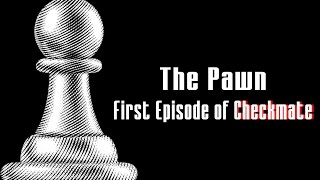 Checkmate - The Pawn