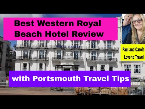Best Western Royal Beach Hotel Review And Travel Tips For Visiting Portsmouth