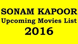 Sonam Kapoor Upcoming Movies 2016