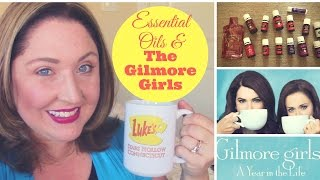 Essential Oils & The Gilmore Girls!