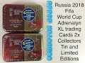 Russia 2018 Fifa World Cup Adrenalyn XL Trading Cards 2 x Collectors Tins and Limited Editions