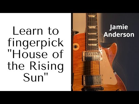 How to play House of the Rising Sun fingerpicked