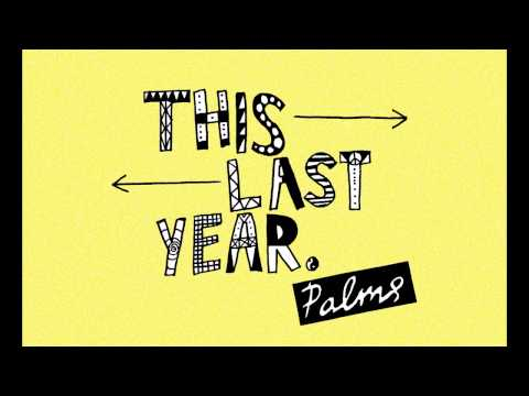 Palms - This Last Year