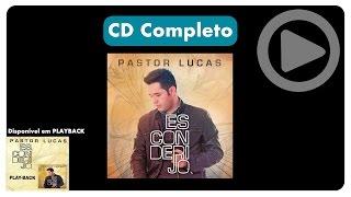 Pastor Lucas - Esconderijo (CD Completo)