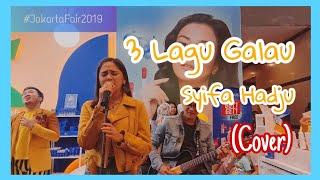 3 LAGU GALAU - Syifa Hadju (Cover) || #JakartaFair part 4