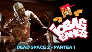 IOBAGG - DEAD SPACE 2 Partea 1