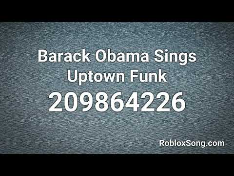 Barack Obama Sings Uptown Funk Roblox Id Roblox Music Code Youtube