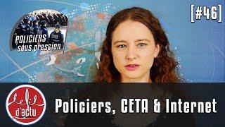 [Fil d'Actu #46] Malaise dans la police , CETA et l'Europe, Economie et cybersécurité