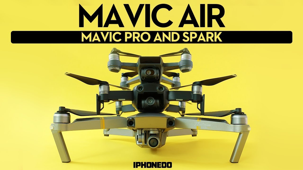 DJI Mavic Air In Depth Review Part 2 Vs Pro And Spark Complete Comparison