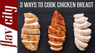 3 Ways To Cook The Juiciest Chicken Breast Ever   Bobby's Kitchen  Basics