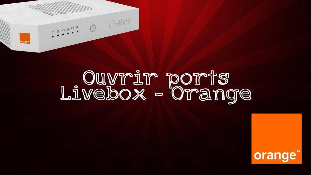 ouvrir ports sur une livebox orange youtube. Black Bedroom Furniture Sets. Home Design Ideas