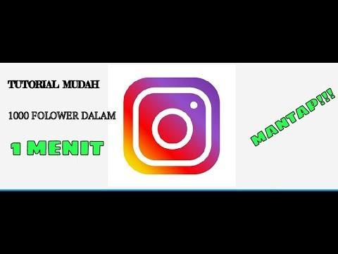 1000 Follower Dalm 1 Menit Inilah Aplikasi Untuk Menambah