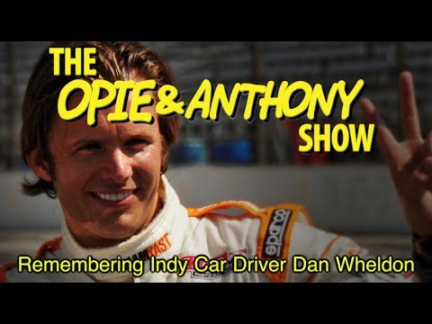 Opie & Anthony: Remembering Indy Car Driver Dan Wheldon (10/17-10/18/11)
