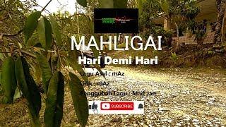 Hari Demi Hari - MAHLIGAI ( Official Music Video )