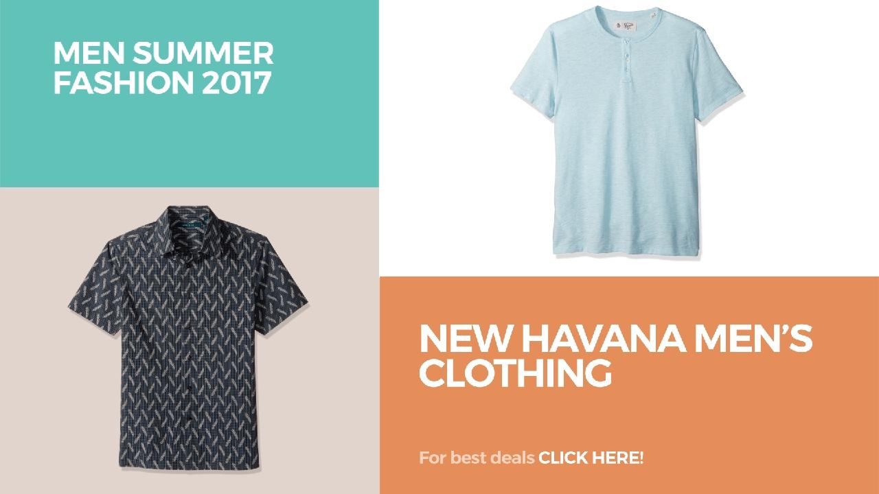 New Havana Men S Clothing Men Summer Fashion 2017 Youtube