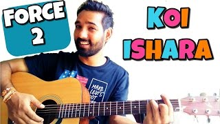 Koi Ishaara Guitar Lesson | Armaan Malik | Force 2