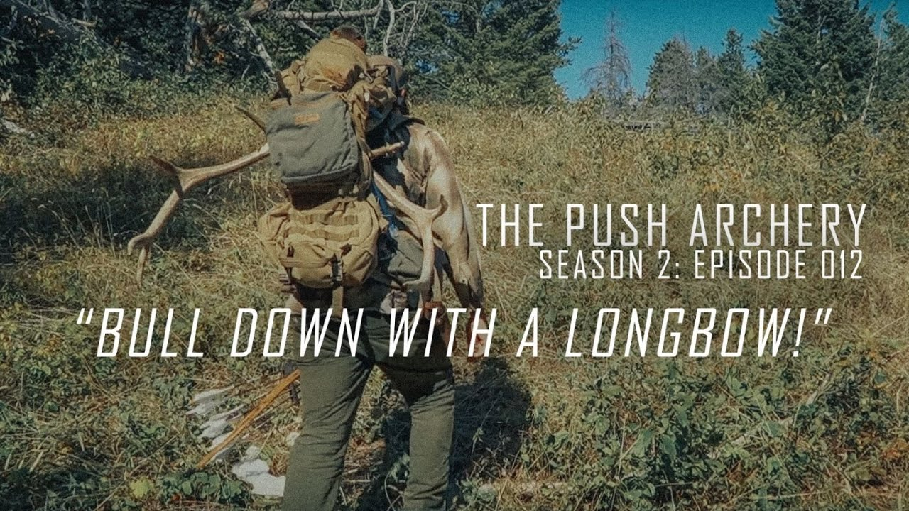 BULL DOWN WITH A LONGBOW! - Traditional Bowhunting -Season 2: Episode 012