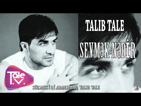 Talıb Tale - Sevmək Nədir