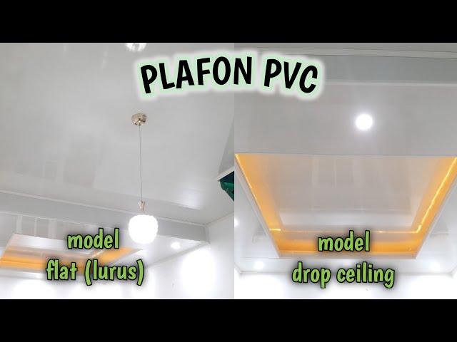 SEBELUM DAN SESUDAH DI PASANG PLAFON PVC MODEL FLAT & DROP CEILING | REFERENSI PLAFON PVC MINIMALIS