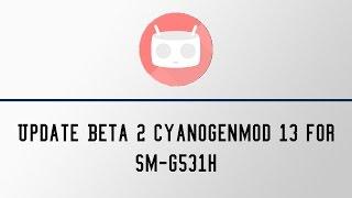 Update Beta 2 CyanogenMod 13 for Grand Prime SM-G531H