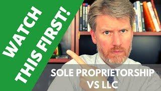 Sole Proprietorship vs LLC - Watch This BEFORE You Choose! Video