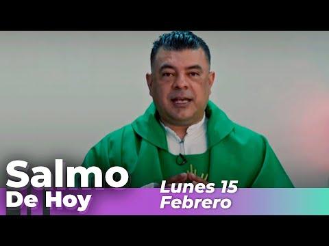 Salmo De Hoy, Lunes 15 De Febrero De 2021 - Cosmovision