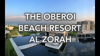 The Oberoi Beach Resort Al Zorah - a detailed vide...
