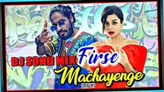 FIRSE MACHAYENGE - EMIWAY BANTAI - DJ REMIX SONG - DANCE MIX DJ SONU MANDLA - DJ J STAR