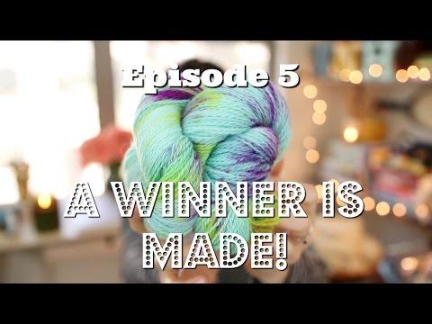 Episode 5:  A Winner is Made