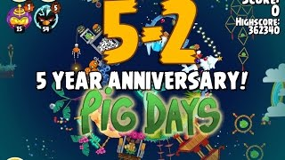 Angry Birds Seasons The Pig Days 5-2 5 Year Anniversary! 3 Star Walkthrough