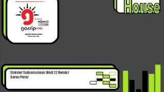 Aaron Perez - Sinister Subconscious (Hott 22 Remix)