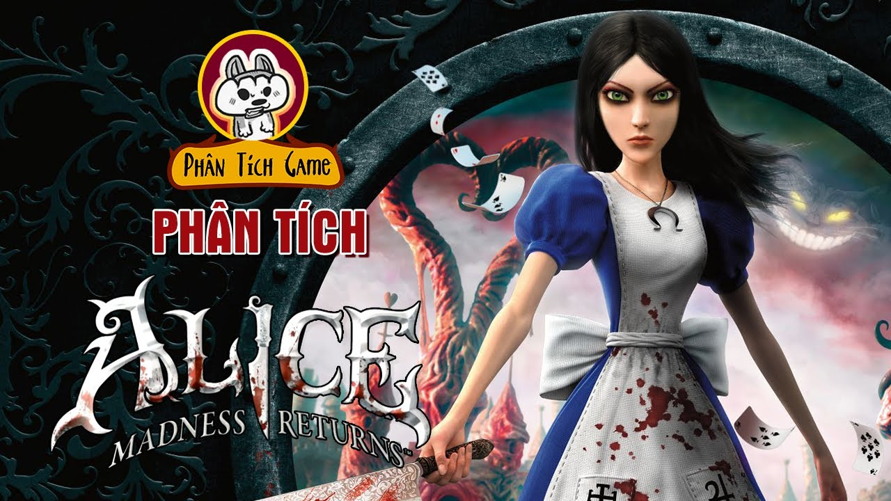 Cốt Truyện Game | Alice: Madness Returns – Hành trình của kẻ tâm thần  | Cờ Su Original