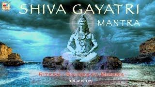 SHIVA GAYATRI MANTRA -18 times | Maha Shivratri 2018 | @432 Hz | Shiv Mantra | Ritesh-Rajneesh Misha