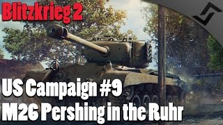 M26 Pershing in the Ruhr - Blitzkrieg 2 - USA Campaign #9