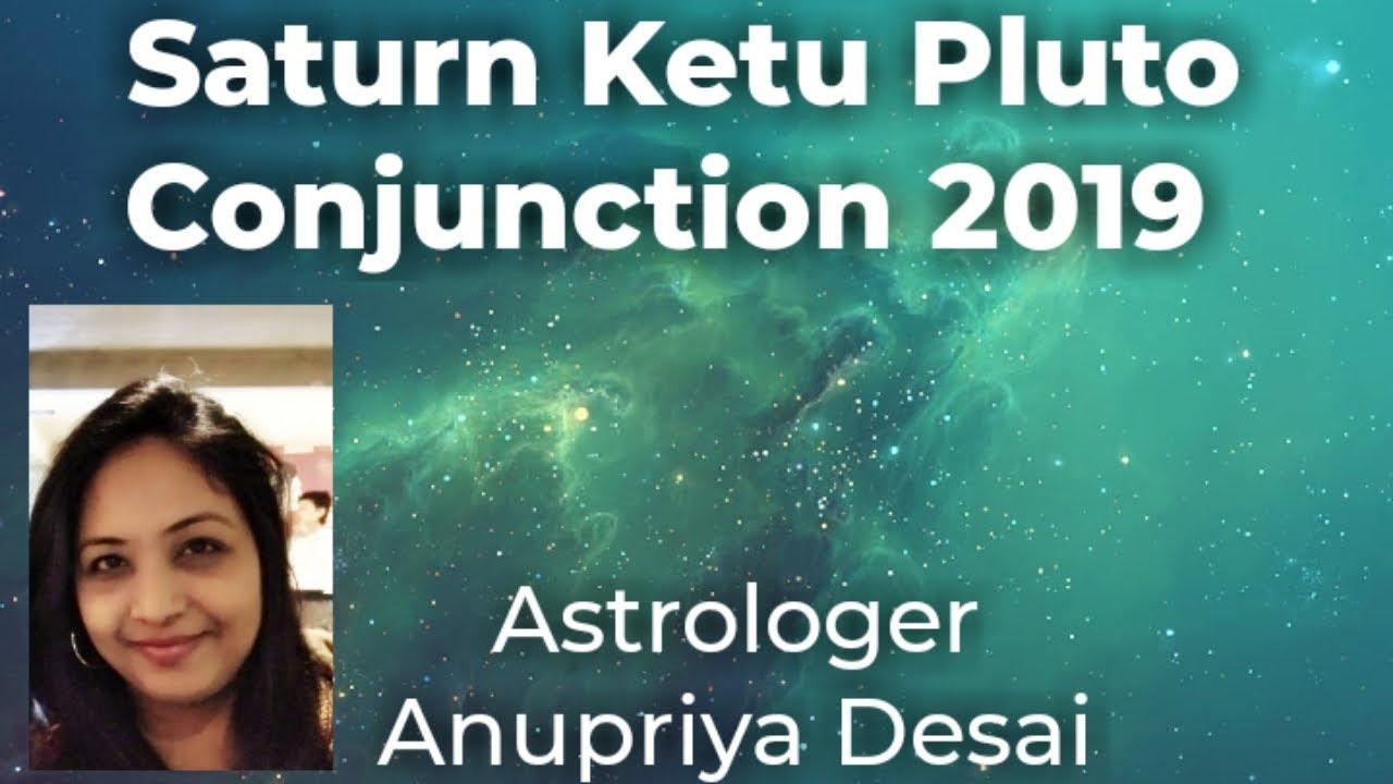Saturn Ketu Pluto Conjunction 2019