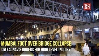 Mumbai foot over bridge collapse: CM Fadnavis orders for high level inquiry