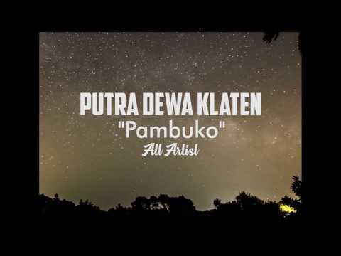 PUTRA DEWA KLATEN - PAMBUKO [WES JAMANE] - ALL ARTIST