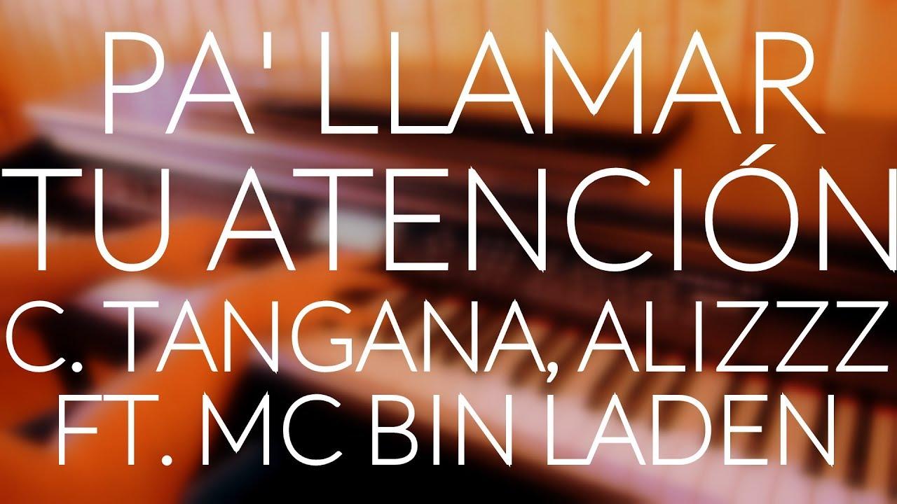 C Tangana Alizzz Pa Llamar Tu Atención Ft Mc Bin Laden Piano Cover Acordes Letra Youtube