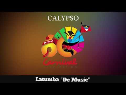 (Antigua Carnival 2016 Calypso Music) Latumba - De Music