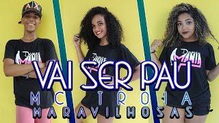 Mc Troia - Vai ser pau - Coreografia / Dance mania - MARAVILHOSAS